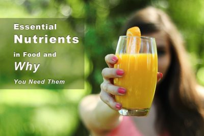 Essential Nutrients in Food and Why You Need Them